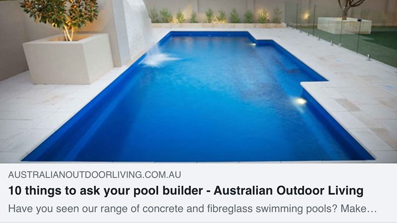 10-things-to-ask-your-pool-builder-australianoutdoorliving-blog