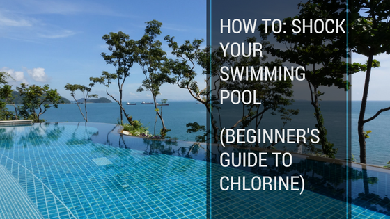 How To Shock Your Swimming Pool (Beginner's Guide to Chlorine)