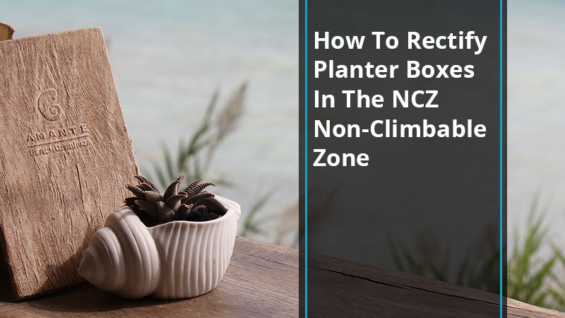 how-to-rectify-planter-boxes-in-non-climbable-zone-ncz-pool-safety-solutions-blog