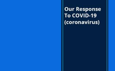 Our Response To COVID-19 (coronavirus)