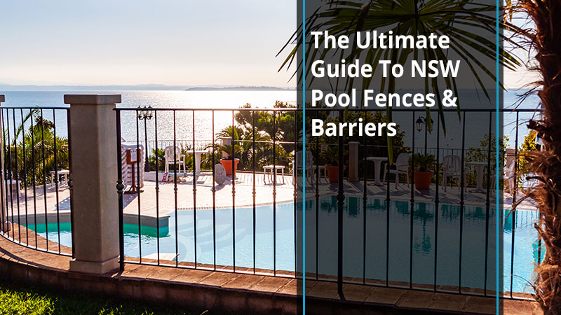 The Ultimate Guide To Nsw Pool Fences Barriers