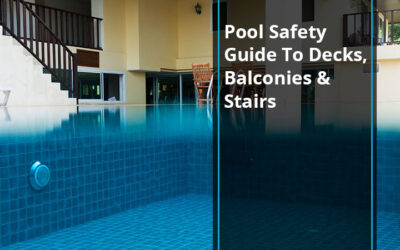 Pool Safety Guide To Decks, Balconies & Stairs