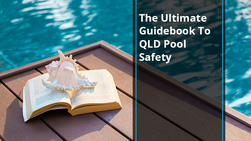 ultimate-guidebook-to-qld-pool-safety-compliance-poolsafetysolutions-blog-1