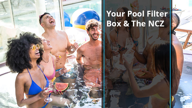 Your Pool Filter Box & The NCZ